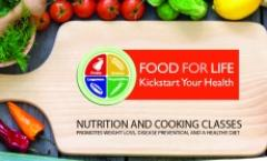 Food For Life - NUTRITION AND COOKING CLASSES - Dinner Included!