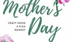 Mother's Day Craft Show and Flea Market
