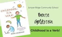 Childhood is a Verb: Educational talk with Bente Goldstein
