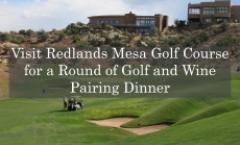 Redlands Mesa Golf Course Wine Week Special
